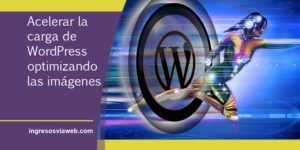 Acelerar la carga de WordPress