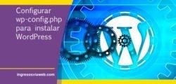 Cómo crear, editar y configurar wp-config.php
