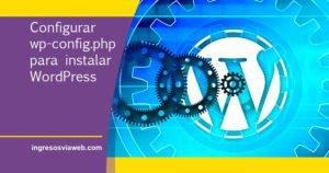 Crear, editar y configurar wp-config.php