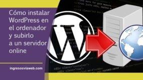 Subir WordPress a un servidor web desde un servidor local