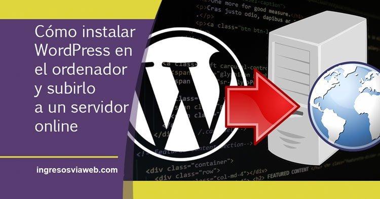 Instalar WordPress en XAMPP y migrar web de localhost a un servidor online