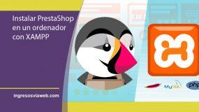 Instalar PrestaShop en el ordenador con Xampp