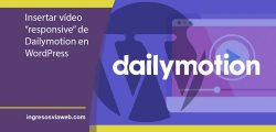 Insertar vídeos de Dailymotion en Wordpress adaptables