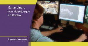 ganar dinero creando videojuegos