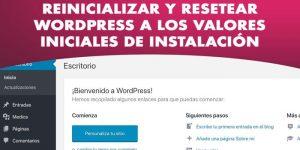 Resetear o reiniciar WordPress a los valores iniciales