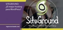 SiteGround: El mejor hosting para WordPress