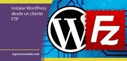 Instalar WordPress desde un cliente FTP