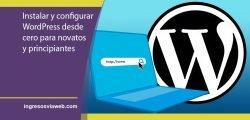 Empezar de cero con la instalación y configuración de WordPress