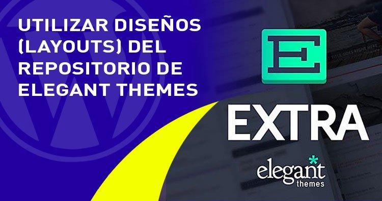 usar layouts de elegant themes en el tema EXTRA