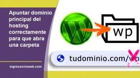 Apuntar dominio principal del hosting correctamente para que abra una carpeta