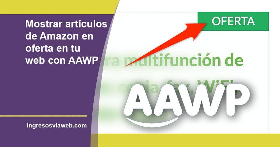 Cómo mostrar los productos en oferta con el plugin AAWP