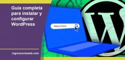 Guía para Instalar y Configurar WordPress sin morir en el intento